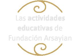 Las actividades educativas de Fundación Arsayian
